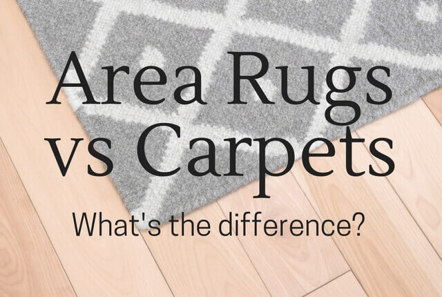 Area Rugs and Carpets: What's the Difference?