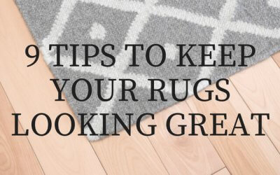 9 Tips to Keep Your Rug Looking Great